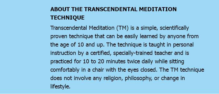 ABOUT THE TRANSCENDENTAL MEDITATION TECHNIQUE
