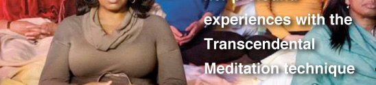 experiences with the Transcendental Meditation technique